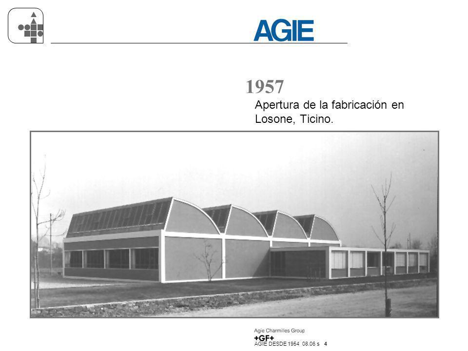 AGIE DESDE 1954 08.06 s 4 1957 Apertura de la fabricación en Losone, Ticino.