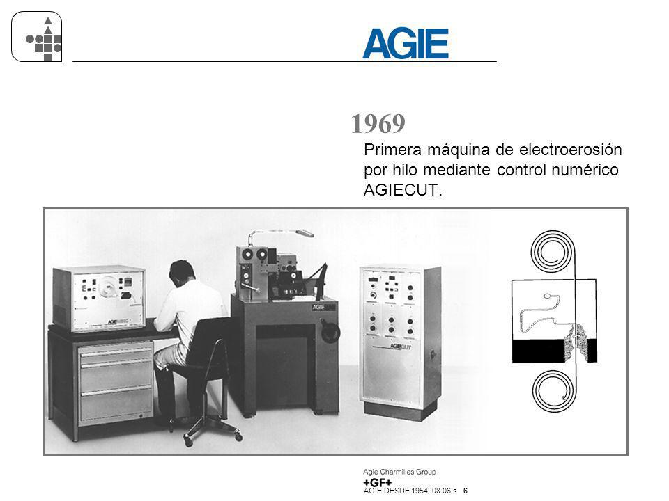 AGIE DESDE 1954 08.06 s 17 1997 Serie de electroerosión por penetración AGIE MONDO STAR con eje C integrado, EQUIMODE y sistemas de alimentación de electrodos.