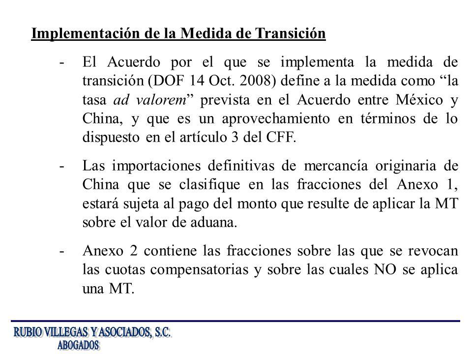 Implementación de la Medida de Transición -El Acuerdo por el que se implementa la medida de transición (DOF 14 Oct. 2008) define a la medida como la t