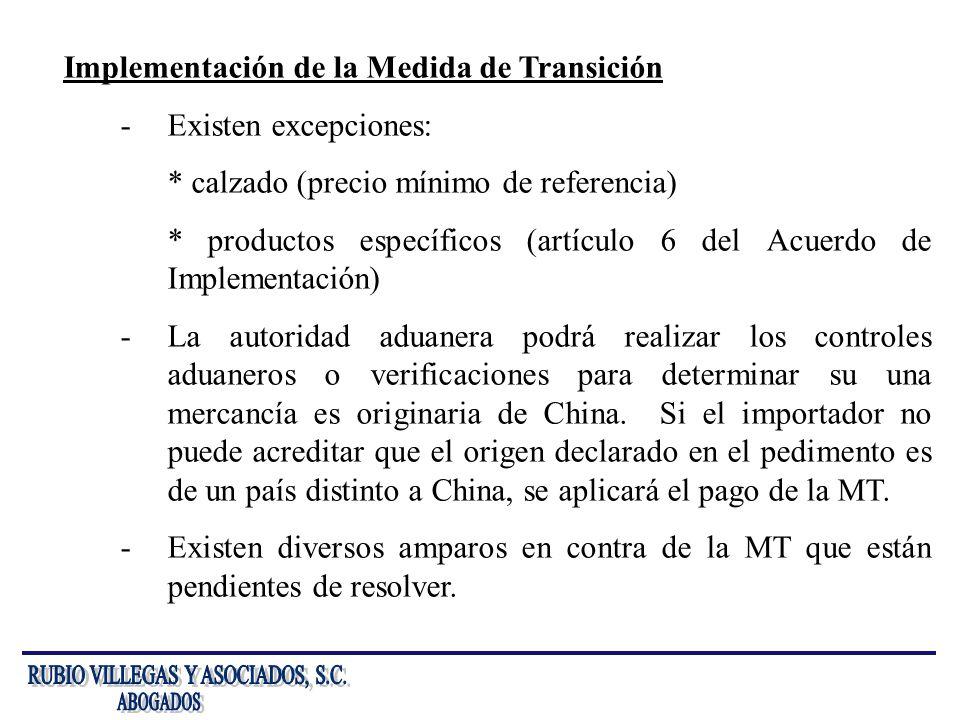 Implementación de la Medida de Transición -Existen excepciones: * calzado (precio mínimo de referencia) * productos específicos (artículo 6 del Acuerd