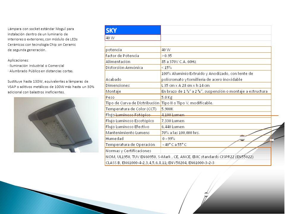 Lámpara con socket estándar Mogul para instalación dentro de un luminario de interiores o exteriores, con módulo de LEDs Cerámicos con tecnología Chip