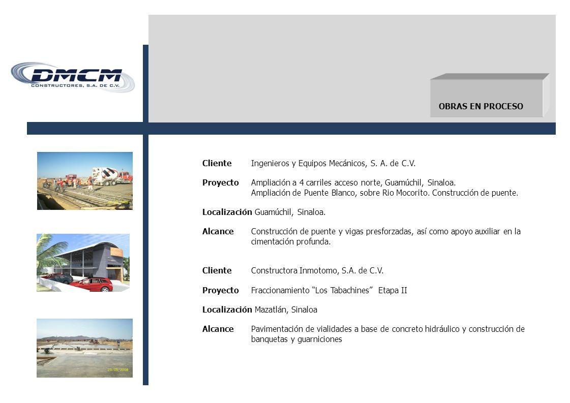 OBRAS EN PROCESO ClienteIngenieros y Equipos Mecánicos, S.