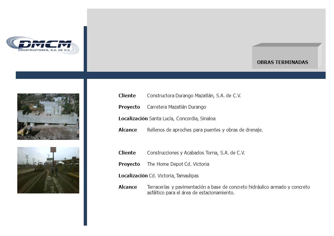OBRAS TERMINADAS ClienteConstructora Durango Mazatlán, S.A.