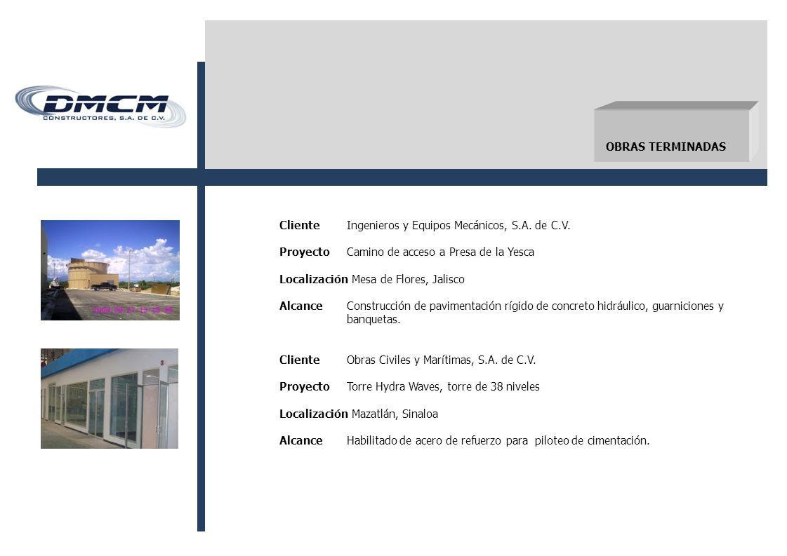 OBRAS TERMINADAS ClienteIngenieros y Equipos Mecánicos, S.A.