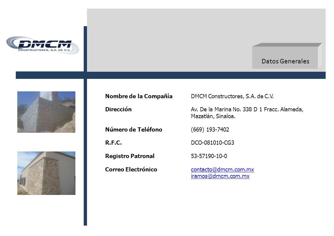 Datos Generales Nombre de la CompañíaDMCM Constructores, S.A.
