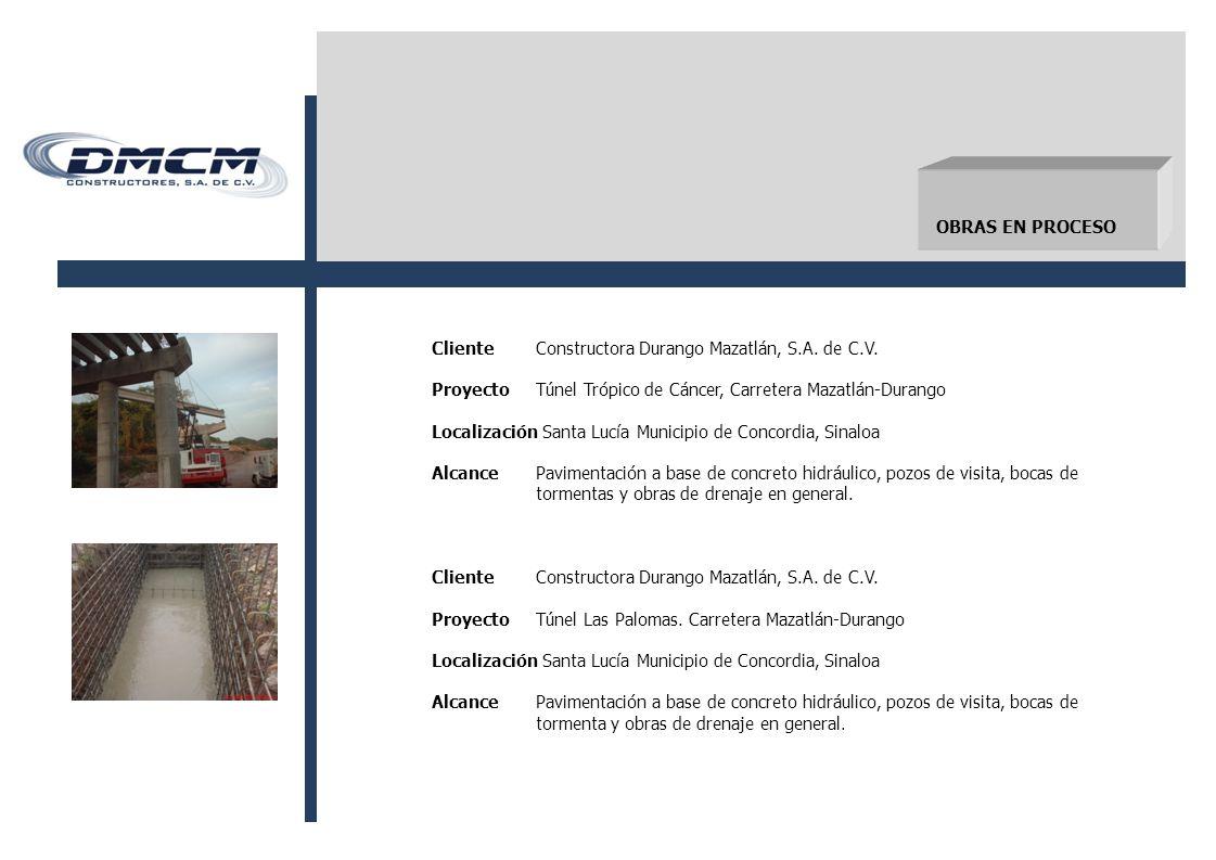 OBRAS EN PROCESO ClienteConstructora Durango Mazatlán, S.A.