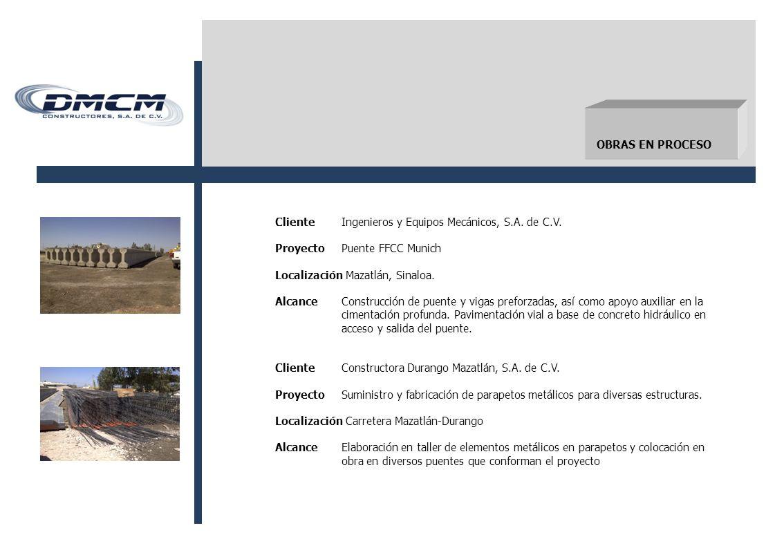OBRAS EN PROCESO ClienteIngenieros y Equipos Mecánicos, S.A.