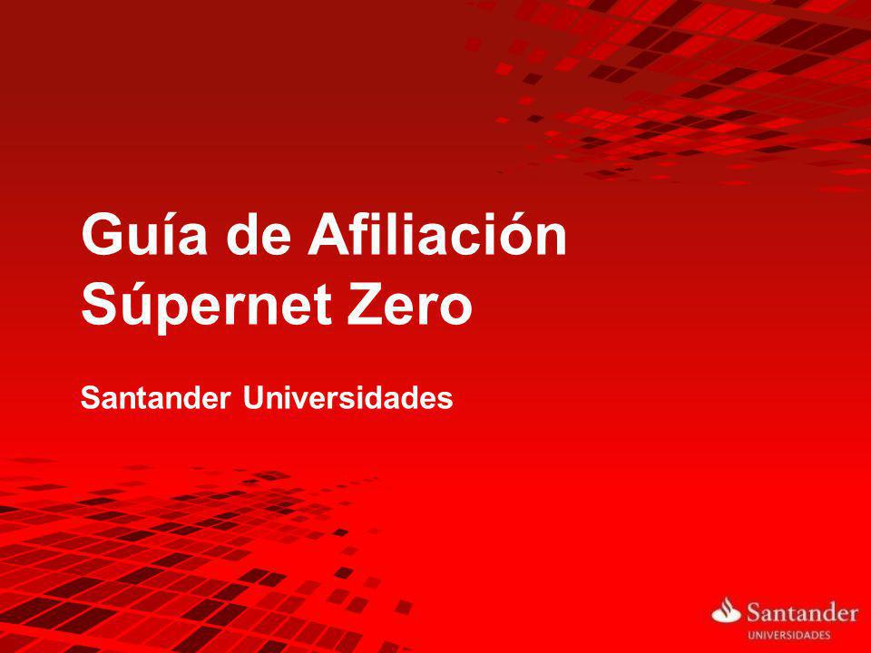Guía de Afiliación Súpernet Zero Santander Universidades