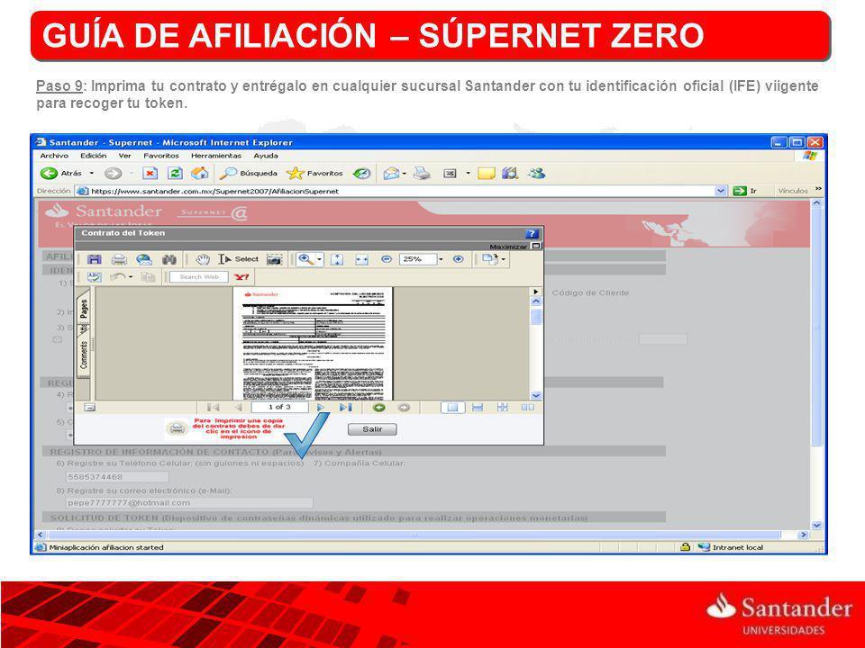 GUÍA DE AFILIACIÓN – SÚPERNET ZERO Paso 9: Imprima tu contrato y entrégalo en cualquier sucursal Santander con tu identificación oficial (IFE) viigent