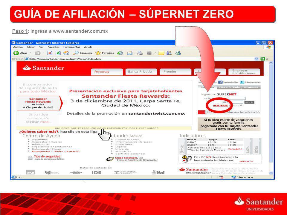 GUÍA DE AFILIACIÓN – SÚPERNET ZERO Paso 9: Imprima tu contrato y entrégalo en cualquier sucursal Santander con tu identificación oficial (IFE) viigente para recoger tu token.