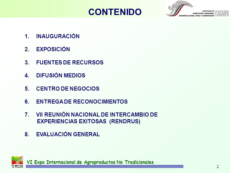 2 CONTENIDO 1.INAUGURACIÓN 2.EXPOSICIÓN 3.FUENTES DE RECURSOS 4.DIFUSIÓN MEDIOS 5.CENTRO DE NEGOCIOS 6.ENTREGA DE RECONOCIMIENTOS 7.VII REUNIÓN NACION