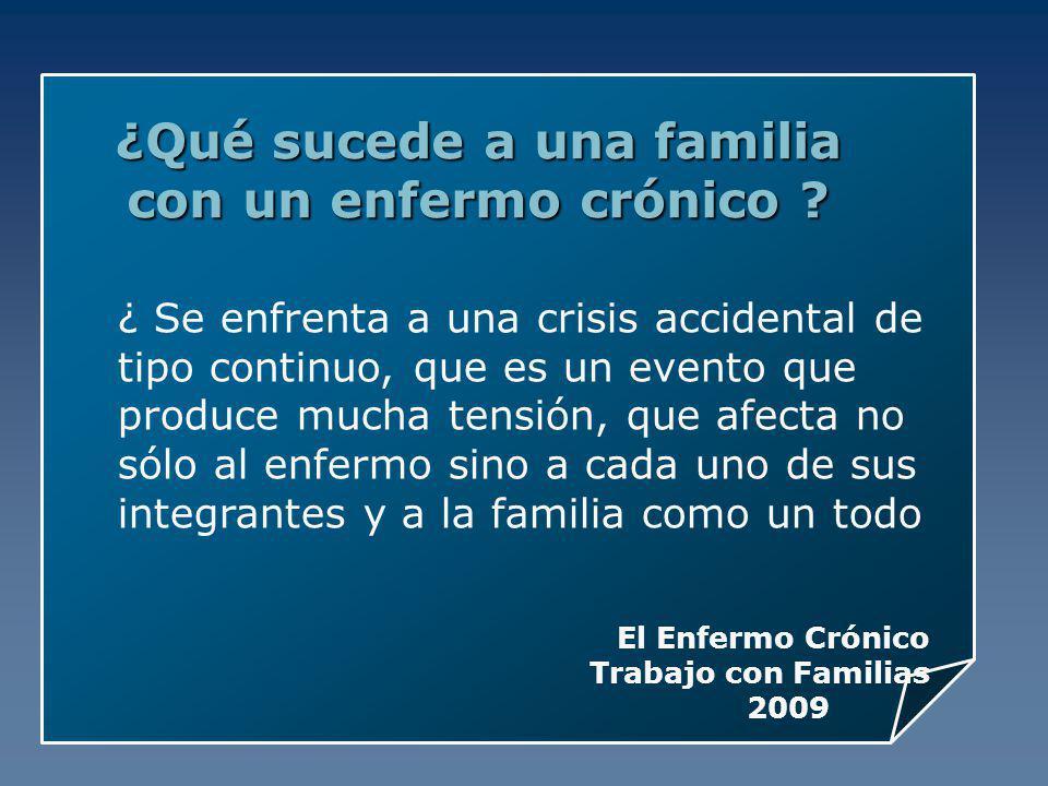 ¿ Se enfrenta a una crisis accidental de tipo continuo, que es un evento que produce mucha tensión, que afecta no sólo al enfermo sino a cada uno de s