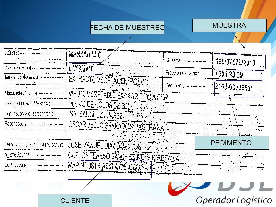FECHA DE MUESTREO CLIENTE PEDIMENTO MUESTRA