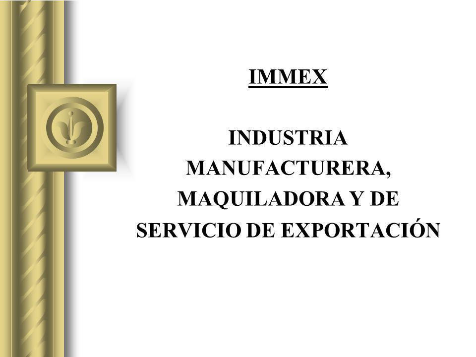 Programa de diferimiento de aranceles IMMEX I M M E XMaquila Pitex