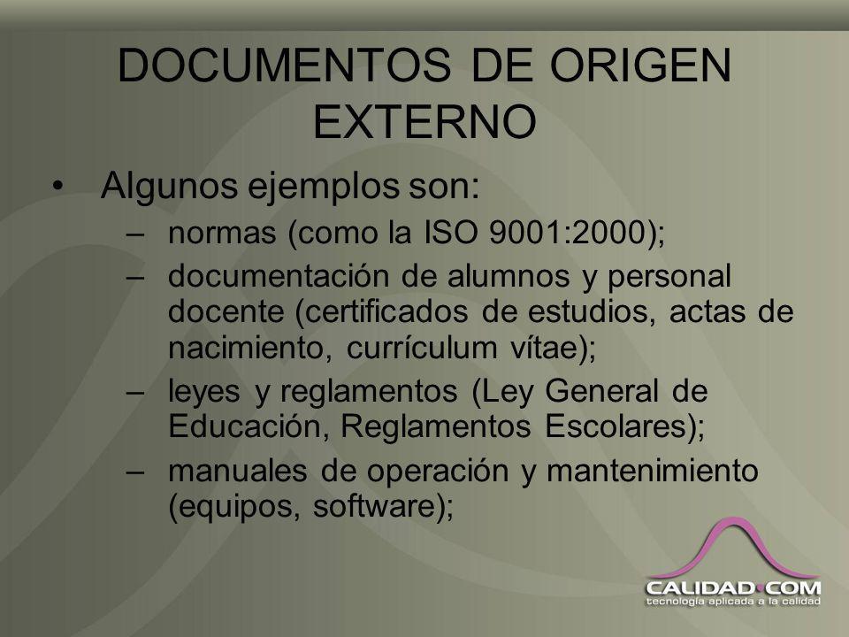 DOCUMENTOS DE ORIGEN EXTERNO Son parte de la documentación del sgc; al controlarlos cuidar: –acceso; –preservación; –conciencia del estado de las revi