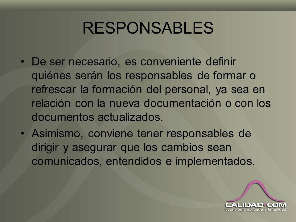 RESPONSABLES Recomendable coordinar la comunicación, distribución y actualización de la documentación desde una sola área, pero evitar obstruir la int