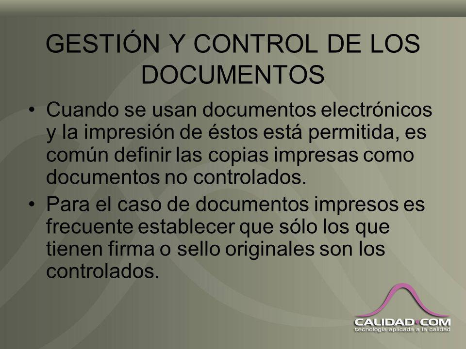 GESTIÓN Y CONTROL DE LOS DOCUMENTOS Documento controlado: –aprobado y adecuado; –estado de revisión identificado; –legible e identificable. La aprobac