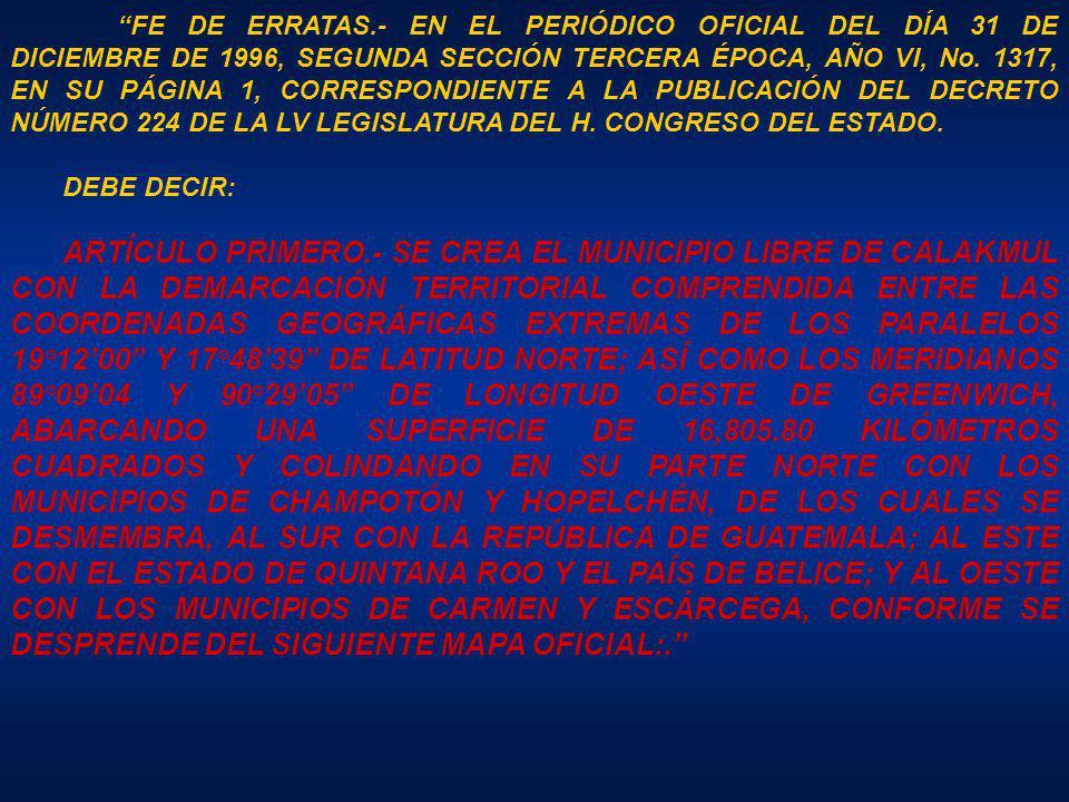 FE DE ERRATAS.- EN EL PERIÓDICO OFICIAL DEL DÍA 31 DE DICIEMBRE DE 1996, SEGUNDA SECCIÓN TERCERA ÉPOCA, AÑO VI, No.