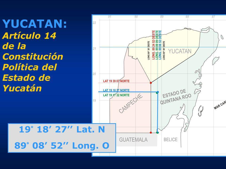 YUCATAN: Artículo 14 de la Constitución Política del Estado de Yucatán 19° 18 27 Lat.