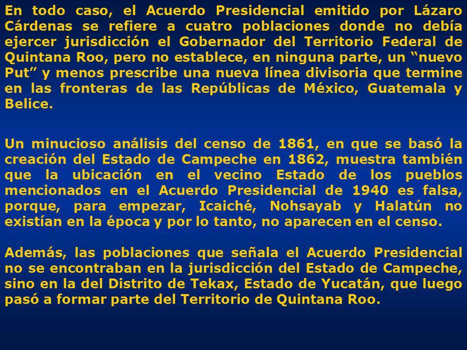 El contenido del Acuerdo contradice el Dictamen de la Comisión El contenido del Acuerdo contradice el Dictamen de la Comisión integrada por la Secretaría de Agricultura en 1939 que ubica la línea divisoria entre Campeche y Quintana Roo, a los 89º 24 longitud oeste.