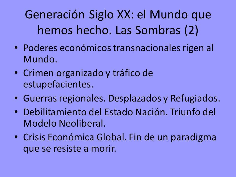 Generación Siglo XX: el Mundo que hemos hecho. Las Sombras (2) Poderes económicos transnacionales rigen al Mundo. Crimen organizado y tráfico de estup