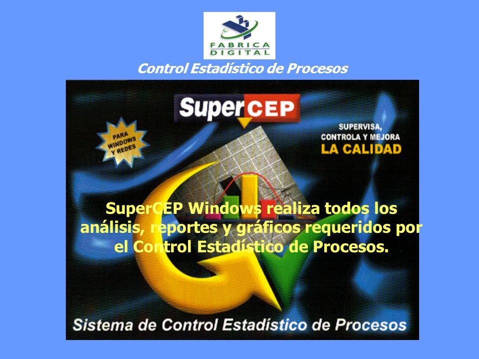 Control Estadístico de Procesos SuperCEP Windows realiza todos los análisis, reportes y gráficos requeridos por el Control Estadístico de Procesos.
