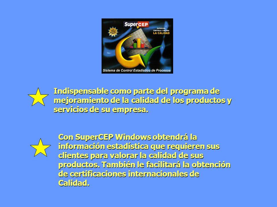 Indispensable como parte del programa de mejoramiento de la calidad de los productos y servicios de su empresa. Con SuperCEP Windows obtendrá la infor