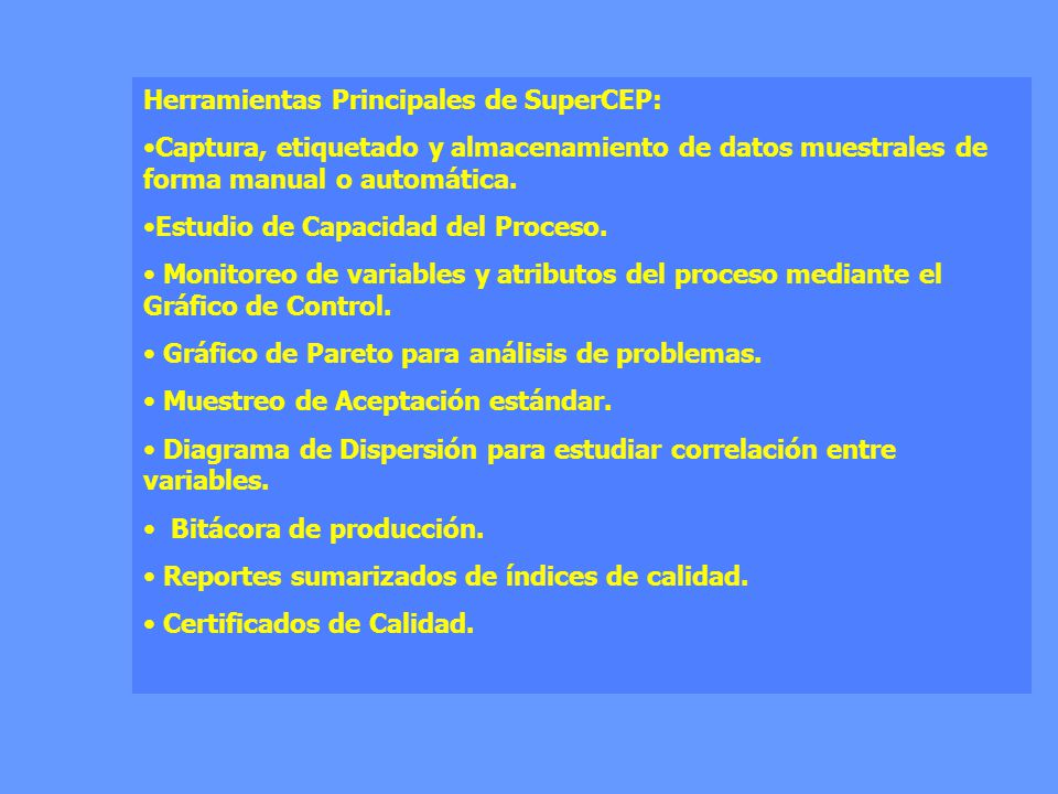Herramientas Principales de SuperCEP: Captura, etiquetado y almacenamiento de datos muestrales de forma manual o automática. Estudio de Capacidad del