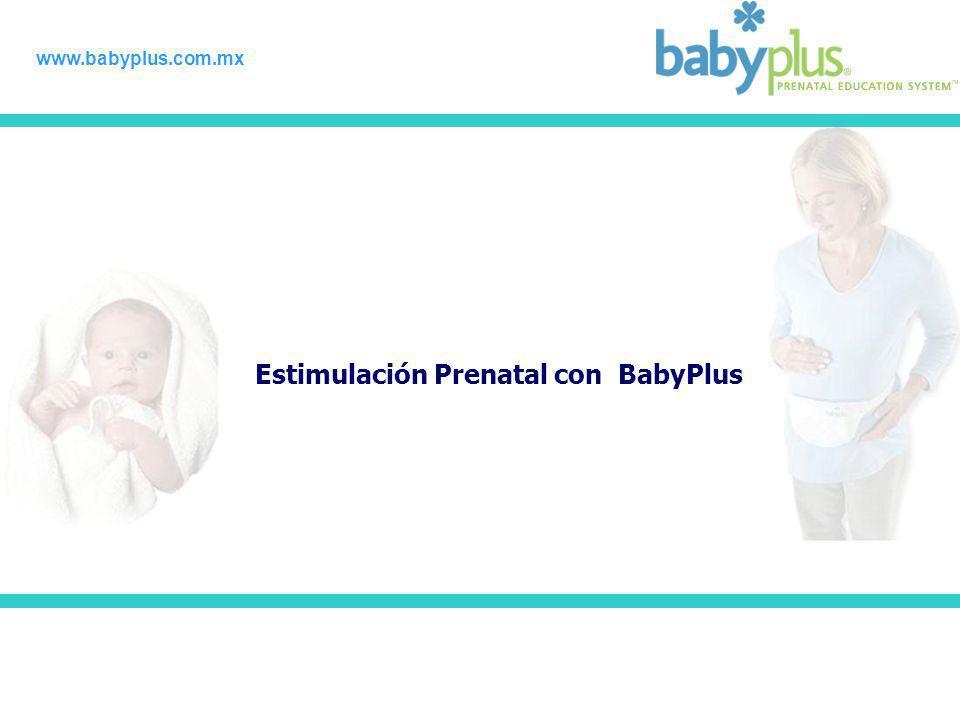 Estimulación Prenatal con BabyPlus www.babyplus.com.mx