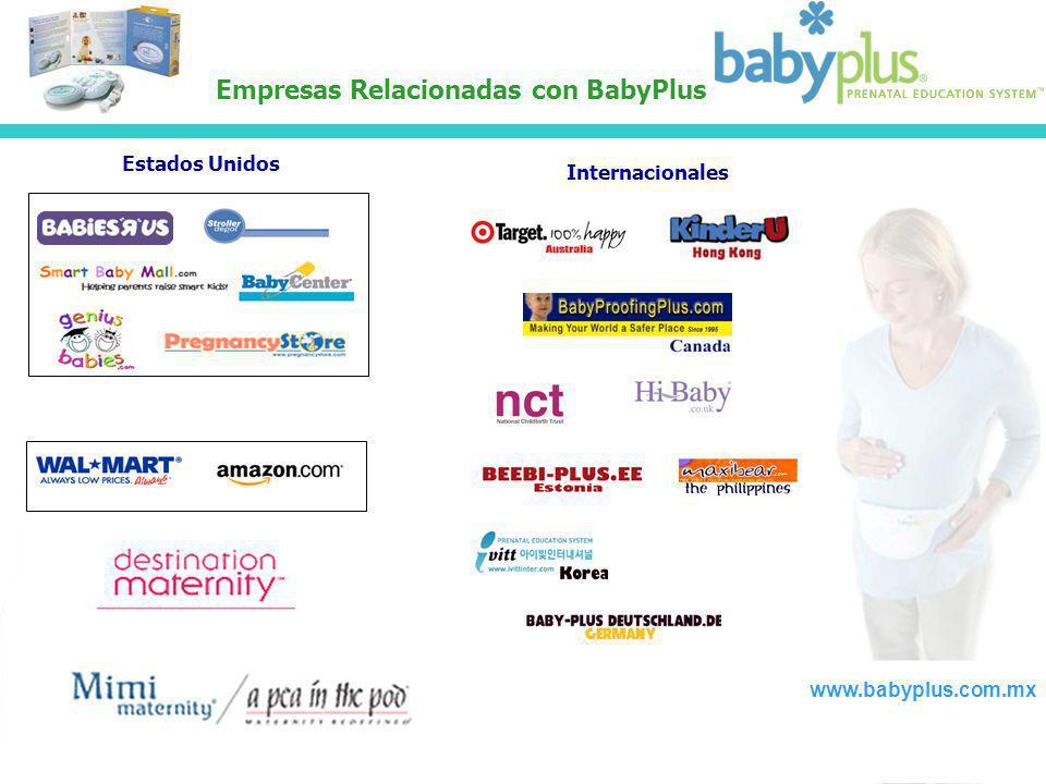 Empresas Relacionadas con BabyPlus www.babyplus.com.mx Estados Unidos Internacionales