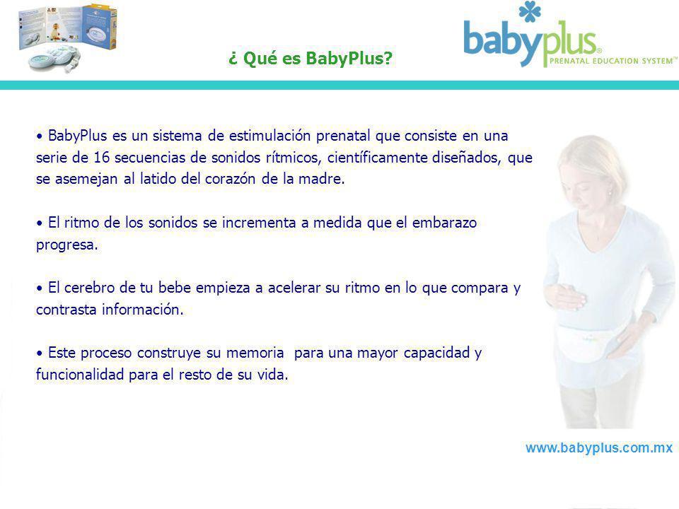 ¿ Qué es BabyPlus? BabyPlus es un sistema de estimulación prenatal que consiste en una serie de 16 secuencias de sonidos rítmicos, científicamente dis