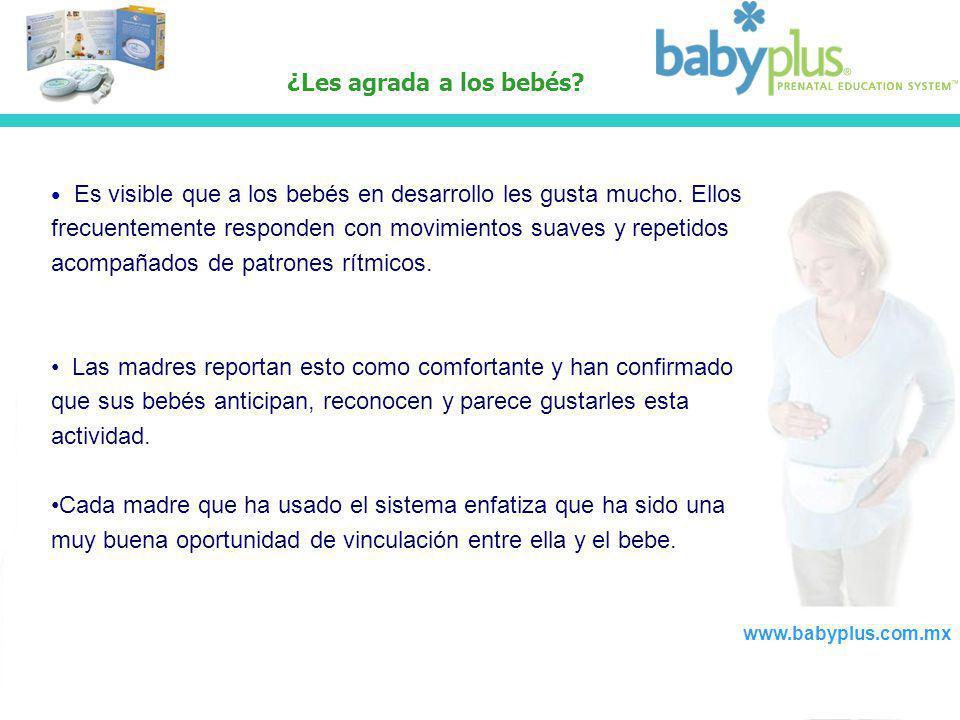 ¿Les agrada a los bebés? Es visible que a los bebés en desarrollo les gusta mucho. Ellos frecuentemente responden con movimientos suaves y repetidos a