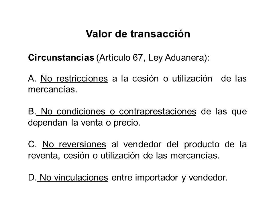 Circunstancias (Artículo 67, Ley Aduanera): A.