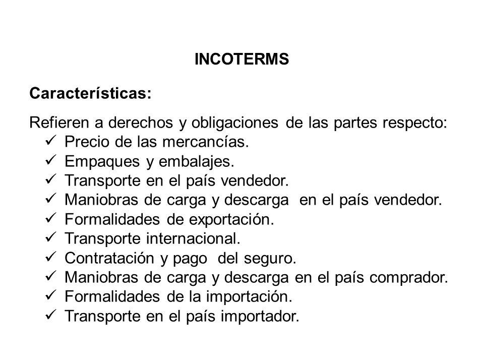 Características: Refieren a derechos y obligaciones de las partes respecto: Precio de las mercancías.