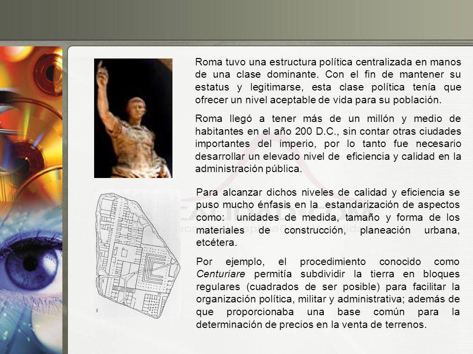 Roma tuvo una estructura política centralizada en manos de una clase dominante. Con el fin de mantener su estatus y legitimarse, esta clase política t