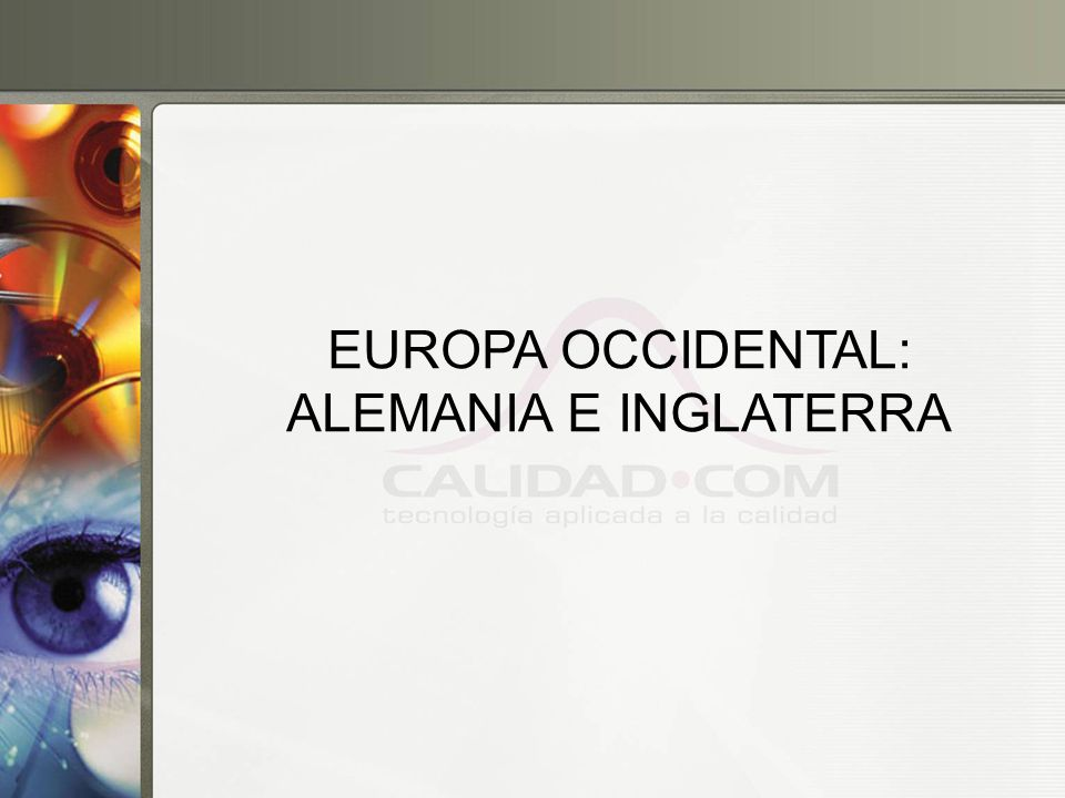 EUROPA OCCIDENTAL: ALEMANIA E INGLATERRA