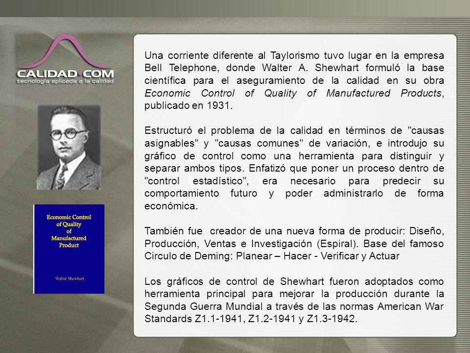 Una corriente diferente al Taylorismo tuvo lugar en la empresa Bell Telephone, donde Walter A. Shewhart formuló la base científica para el aseguramien
