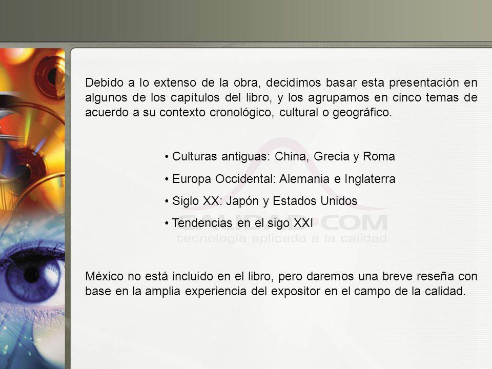 Culturas antiguas: China, Grecia y Roma Europa Occidental: Alemania e Inglaterra Siglo XX: Japón y Estados Unidos Tendencias en el sigo XXI Debido a l