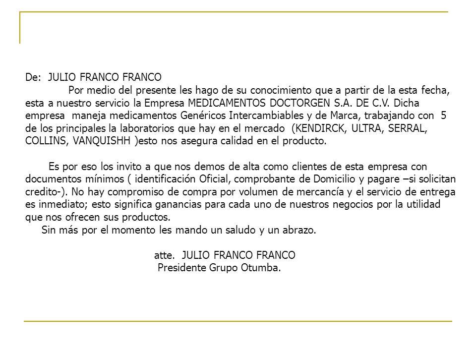 De: JULIO FRANCO FRANCO Por medio del presente les hago de su conocimiento que a partir de la esta fecha, esta a nuestro servicio la Empresa MEDICAMEN