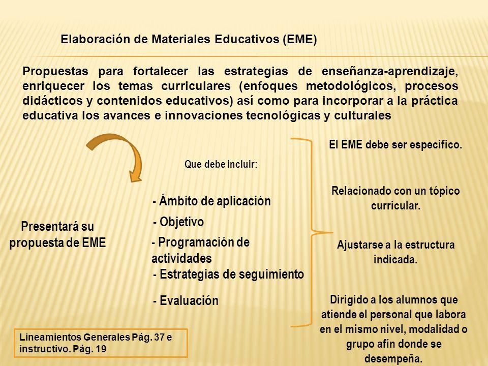 Elaboración de Materiales Educativos (EME) Propuestas para fortalecer las estrategias de enseñanza-aprendizaje, enriquecer los temas curriculares (enf