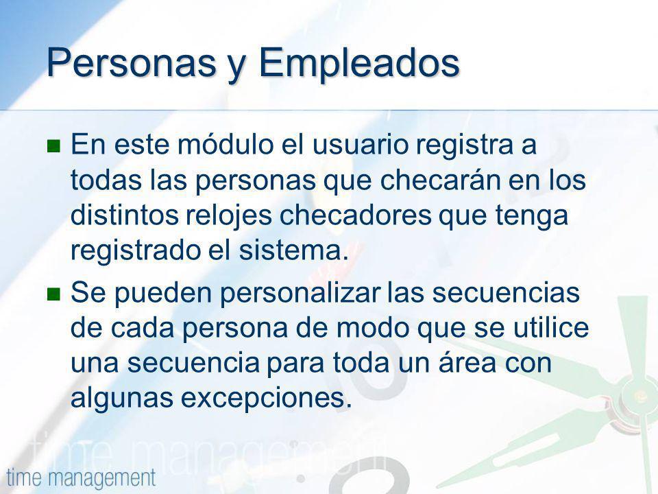 Personas y Empleados En este módulo el usuario registra a todas las personas que checarán en los distintos relojes checadores que tenga registrado el