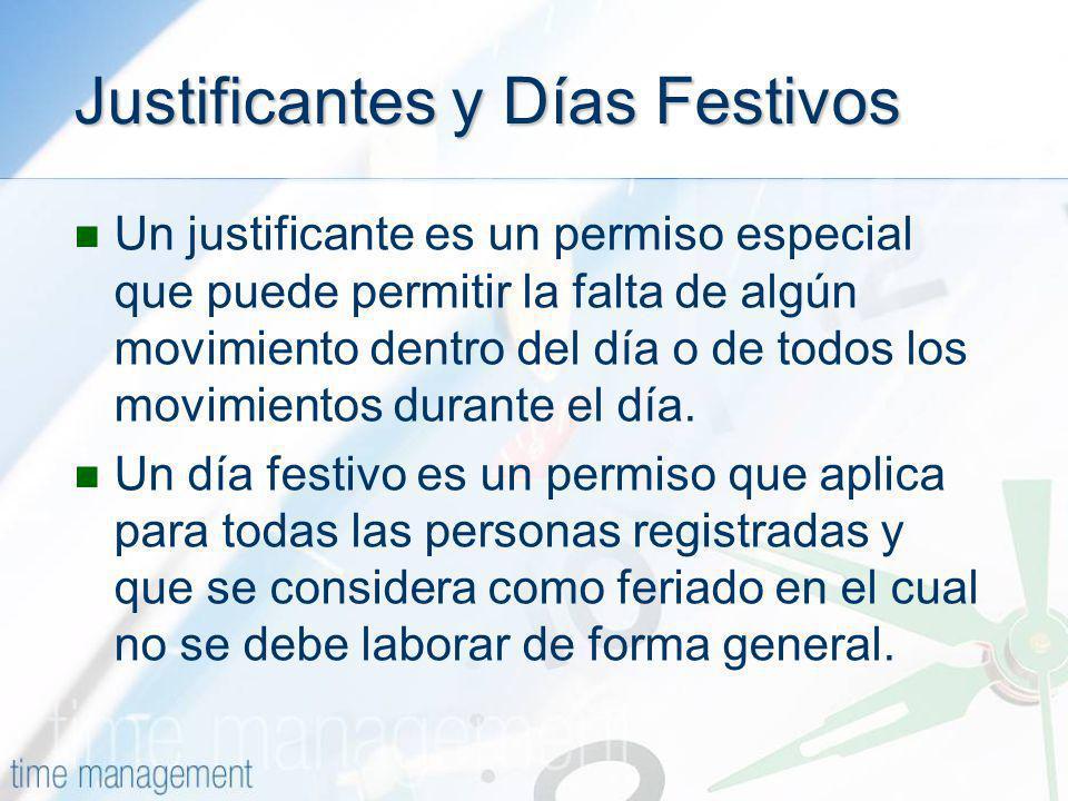 Justificantes y Días Festivos Un justificante es un permiso especial que puede permitir la falta de algún movimiento dentro del día o de todos los mov