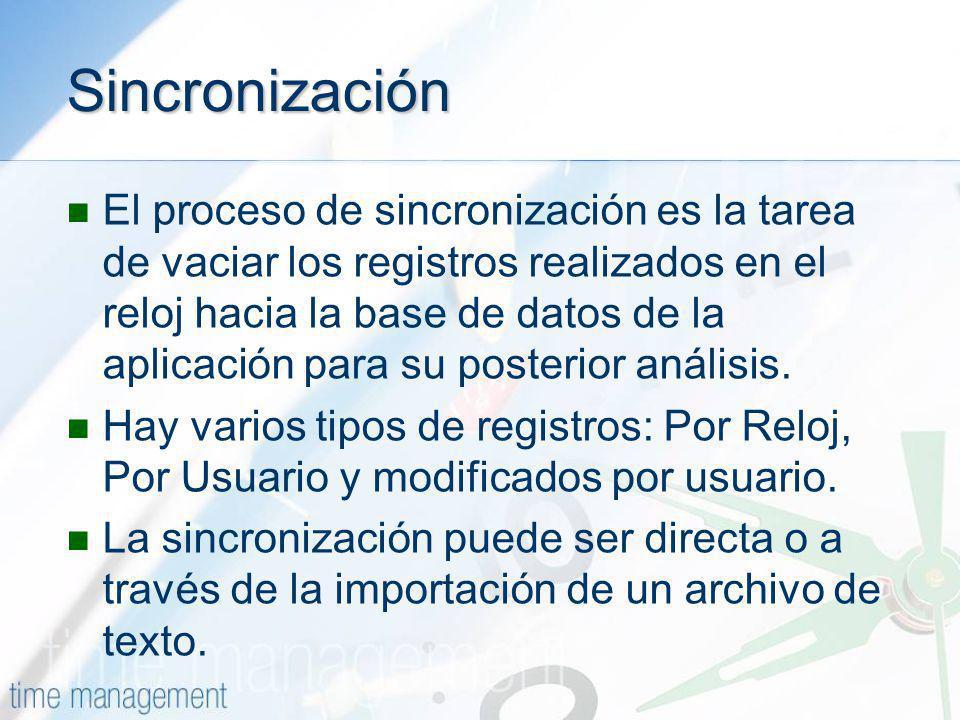 Sincronización El proceso de sincronización es la tarea de vaciar los registros realizados en el reloj hacia la base de datos de la aplicación para su
