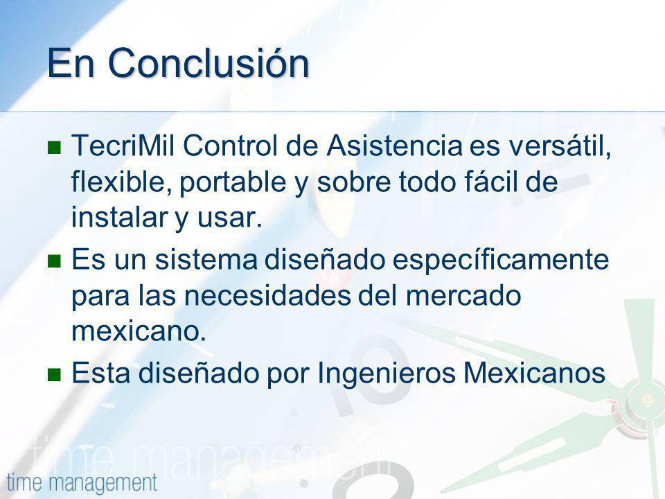 En Conclusión TecriMil Control de Asistencia es versátil, flexible, portable y sobre todo fácil de instalar y usar. Es un sistema diseñado específicam