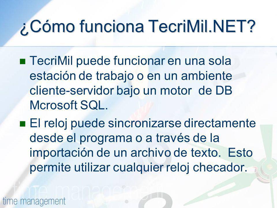¿Cómo funciona TecriMil.NET? TecriMil puede funcionar en una sola estación de trabajo o en un ambiente cliente-servidor bajo un motor de DB Mcrosoft S