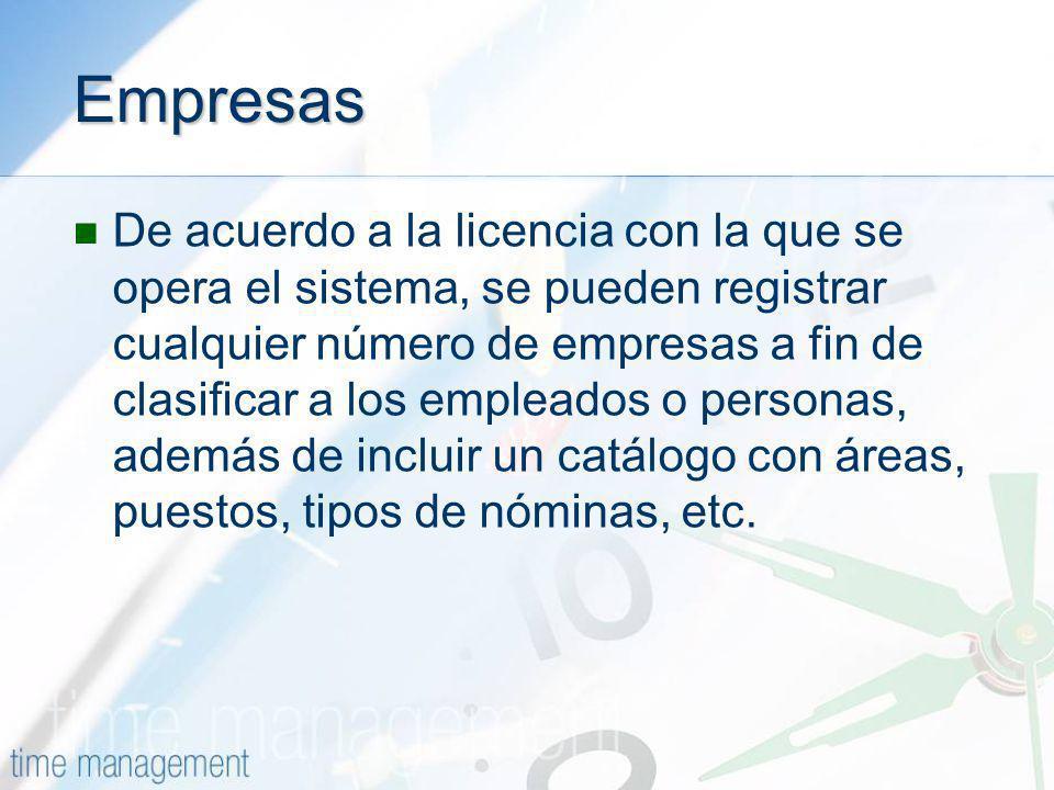 Empresas De acuerdo a la licencia con la que se opera el sistema, se pueden registrar cualquier número de empresas a fin de clasificar a los empleados