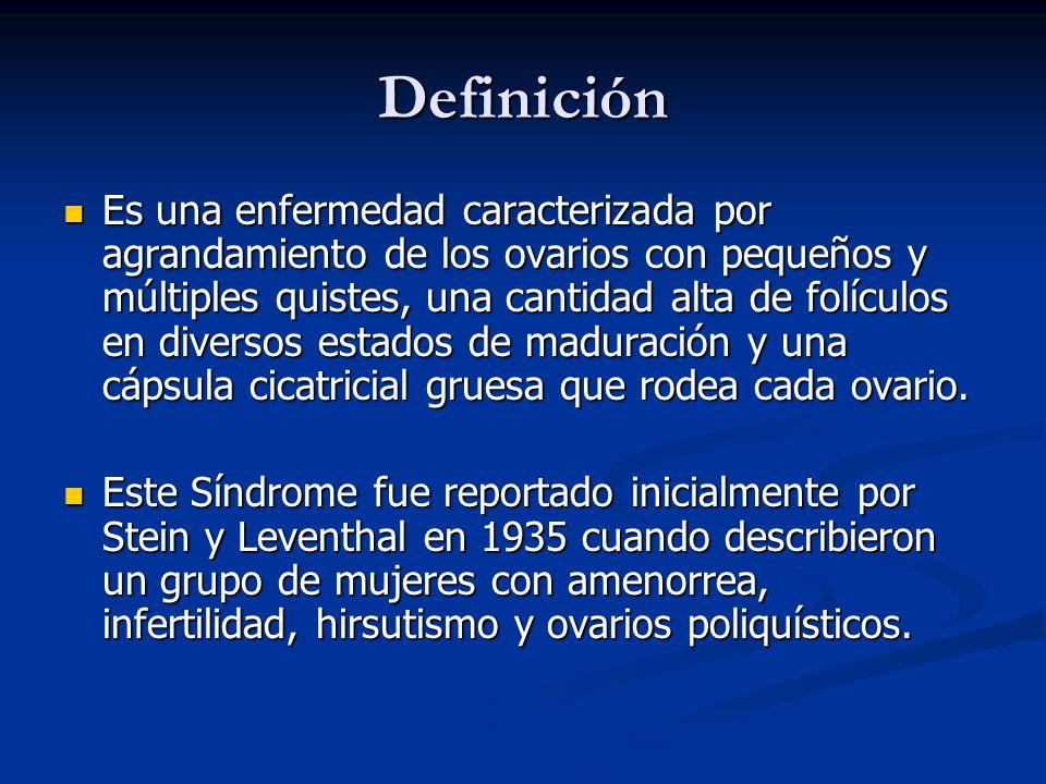 Definición Es una enfermedad caracterizada por agrandamiento de los ovarios con pequeños y múltiples quistes, una cantidad alta de folículos en divers