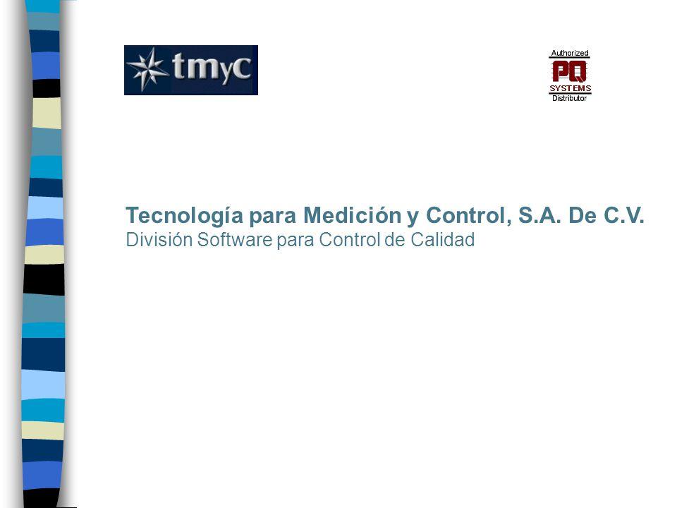 Tecnología para Medición y Control, S.A. De C.V. División Software para Control de Calidad