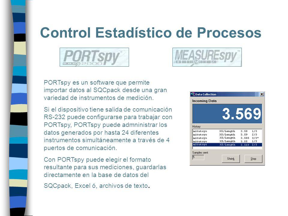 Control Estadístico de Procesos PORTspy es un software que permite importar datos al SQCpack desde una gran variedad de instrumentos de medición. Si e