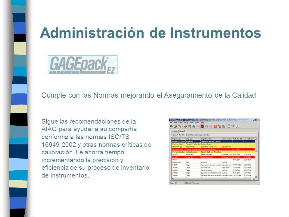 Administración de Instrumentos Cumple con las Normas mejorando el Aseguramiento de la Calidad Sigue las recomendaciones de la AIAG para ayudar a su co